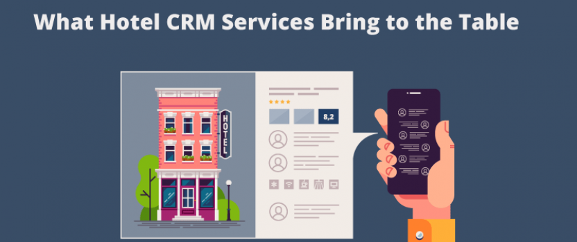 What Hotel CRM Services Bring to the Table