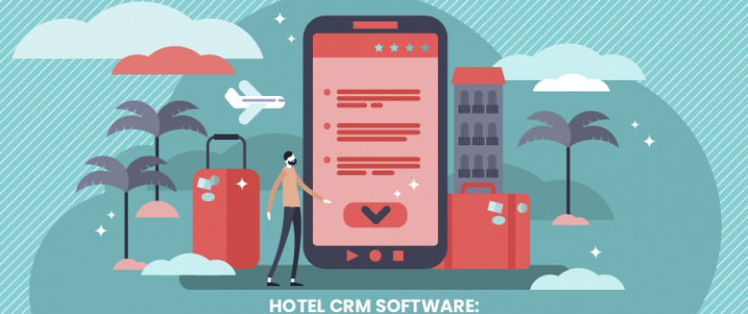 Hotel CRM Software: How To Know What To Look For In 2020