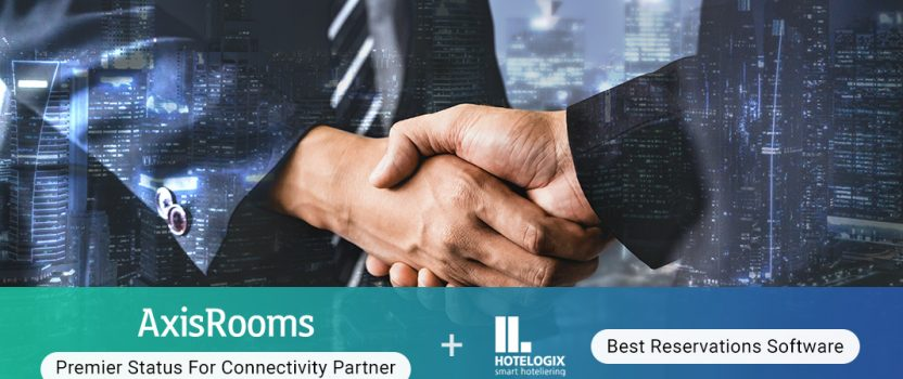 Transforming Technological Solutions in Hospitality : AxisRooms-Hotelogix Join Forces to Deliver Exceptional Service